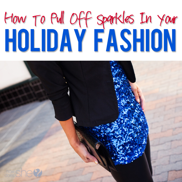 How To Sparkle In The Holidays