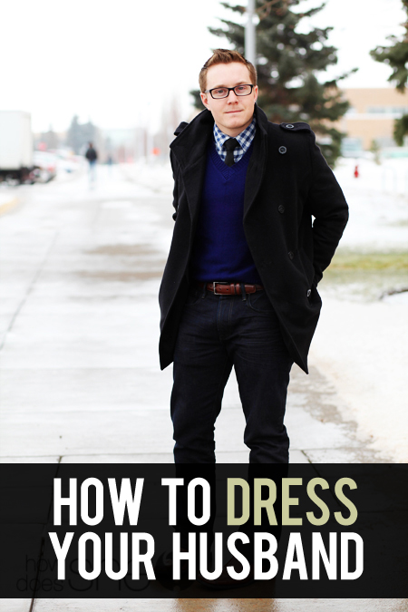 How to Dress Your Husband