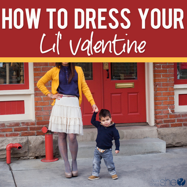How to dress your lil Valentine