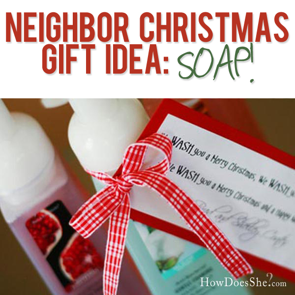 Neighbor Christmas gift Idea -#12 Soap