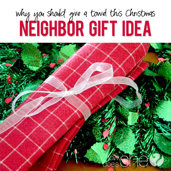 neighbor gift towel