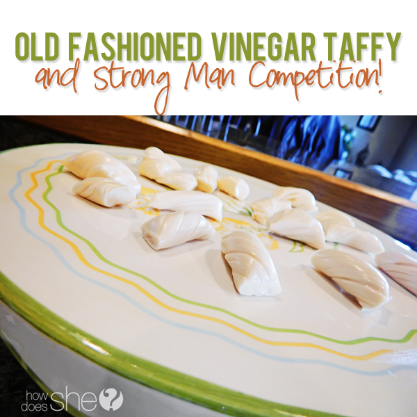 Old Fashioned Vinegar Taffy and Strong Man Competition