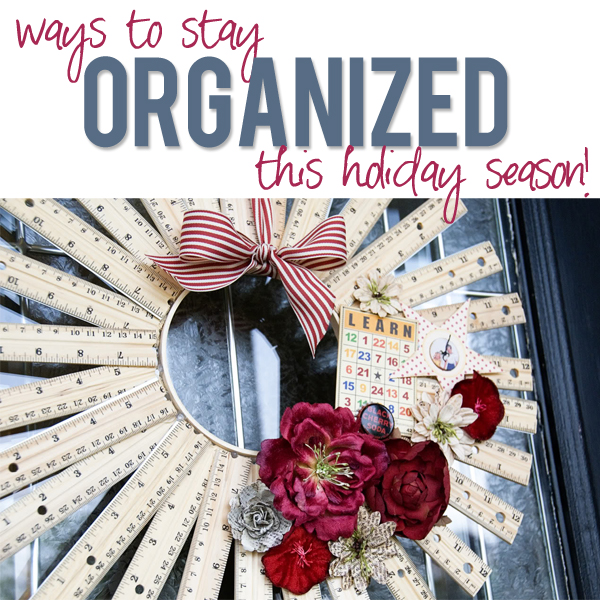 Stay Organized This Holiday Season