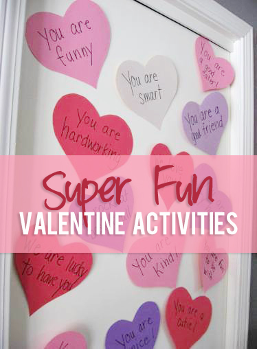 Super Fun Valentine Activities