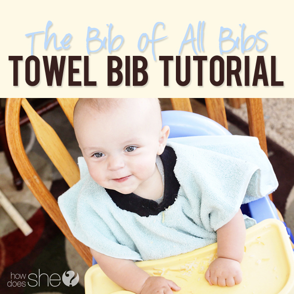 The Bib of All Bibs Towel Bib Tutorial