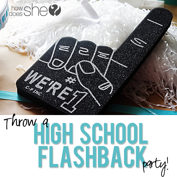 Throw A High School Flashback Party