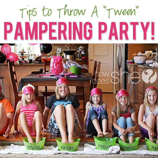Throw A Tween Pampering Party