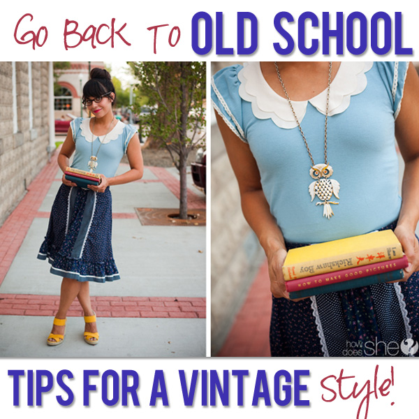 Tips For Dressing in old style vintage