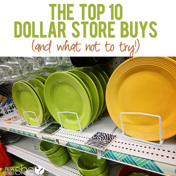 The Top 10 Dollar Store Buys and What NOT To Try