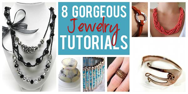 8 gorgeous jewelry tutorials